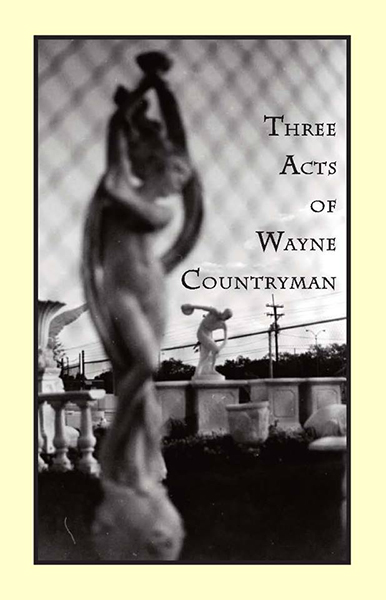 Three Acts of Wayne Countryman COVER